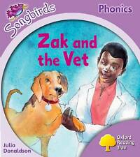 Oxford Reading Tree: Stage 1+: Songbirds: Zak and the Vet by Julia Donaldson,...