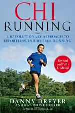 ChiRunning: A Revolutionary Approach to Effortless, Injury-Free Running by Danny