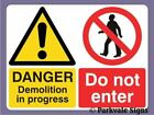 400x300 Demolition In Progress/Do Not Enter Sign 1169