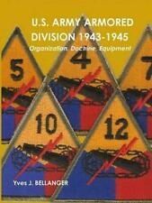NEW U.S. Army Armored Division 1943-1945 by Yves J. BELLANGER Paperback Book (En