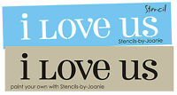 STENCIL I Love Us Country Family Wedding Bride Groom Shabby Cottage Art Signs
