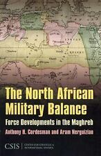 2009-01-28, The North African Military Balance: Force Developments in the Maghre