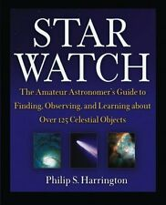 Star Watch: The Amateur Astronomer's Guide to Finding, Observing and Learning Ab