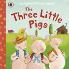 The Three Little Pigs: Ladybird First Favourite Tales by Nicola Baxter,...