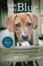 Little Boy Blue : A Puppy's Rescue from Death Row and His Owner's Journey for...