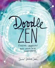 Doodle Zen: Finding Creativity and Calm in a Sketchbook 9781617691911, Sokol