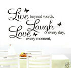 "Wall Quote Decal ""Live every moment,Laugh every day,Love beyond words"" BL or WHI"