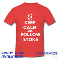 PRINTED KEEP CALM FOOTBALL SUPPORTER T SHIRT ADULT/KIDS SIZES - STOKE CITY
