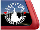 WE LOVE OUR BORDER COLLIES ~ High Quality Dog Vinyl Window Decal Sticker