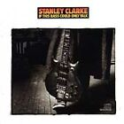"""STANLEY CLARKE (CD) """"IF THIS BASS COULD TALK"""" 1988 PORTRAIT RECORDS"""