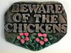 BEWARE OF THE CHICKENS        Garden Wall Plaque Sign
