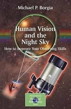 Human Vision and The Night Sky: How to Improve Your Observing Skills (The Patric