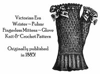 1885 Victorian Fingerless Gloves Mittens Pattern Knit Crochet Reenactment Goth