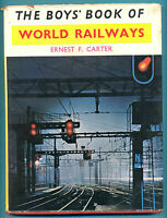THE BOYS BOOK OF WORLD RAILWAYS by ERNEST F.CARTER.HARDBACK BOOK PUBLISHED 1961