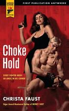Choke Hold by Christa Faust (2011, Paperback) Very Good