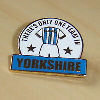 THERE'S ONLY ONE TEAM IN YORKSHIRE - HUDDERSFIELD - FOOTBALL PIN BADGE