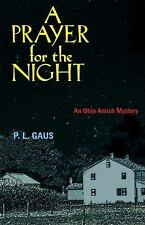 A Prayer for the Night  Paul L. Gaus  Ohio Amish Mystery Series #5 hc dj 1st