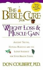 The Bible Cure For Weight Loss And Muscle Gain: Ancient truths, natural remedies