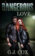 A Dangerous Love by G J Cox