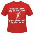 St Louis Cardinal What Did Jesus Say To The Cubs Anti
