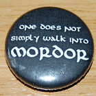 ONE DOES NOT SIMPLY WALK INTO MORDOR 25MM BADGE TOLKIEN LORD OF THE RINGS HOBBIT