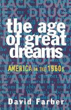 The Age of Great Dreams : America in The 1960s by David Farber (1994, Paperback)