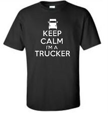 Keep Calm I'm A Trucker T-Shirt 18 Wheeler Truck Driver Mens Tee More Colors