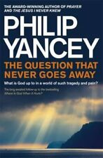 The Question that Never Goes Away: What is God Up to in a World of Such...
