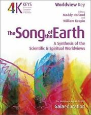 Song of the Earth: A Synthesis of the Scientific and Spiritual Worldviews by...