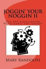 Joggin' Your Noggin: Fun and Challenging Word Games for Seniors by Mary...