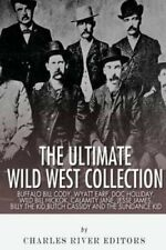 The Ultimate Wild West Collection: Buffalo Bill Cody, Wyatt Earp, Doc...
