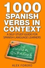 1000 Spanish Verbs in Context: A Self-Study Guide for Spanish Language...