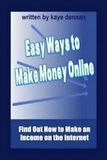 Easy Ways to Make Money Online: Find Out How to Make an Income on the...