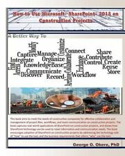 How to Use Microsoft Sharepoint 2013 on Construction Projects by George O...