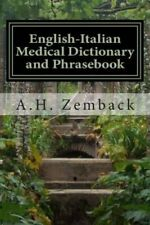 English-Italian Medical Dictionary and Phrasebook: Italian-English by A H...