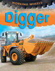 Working Wheels: Digger, Savery, Annabel, New Condition