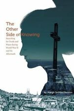 The Other Side of Knowing: Searching for Truth and Peace During World War II...