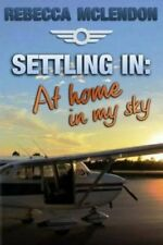 Settling in: At Home in My Sky by Rebecca McLendon (Paperback / softback, 2015)