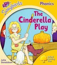 Songbirds Phonics: Level 5: the Cinderella Play by Julia Donaldson...