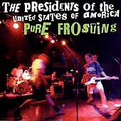 Pure Frosting by The Presidents of the United States of America (CD) 1 CENT!!!