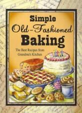 Simple Old-Fashioned Baking: The Best Recipes from Grandma's