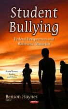 Student Bullying: Federal Perspectives and Reference Materials by Nova...
