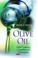 Olive Oil: Global Commerce, Competition & Consumption by Nova Science...
