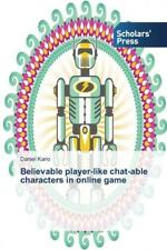 Believable Player-Like Chat-Able Characters in Online Game by Kario Daniel