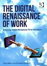 The Digital Renaissance of Work: Delivering Digital Workplaces Fit for the...