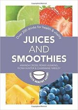 Juices and Smoothies: Over 200 drinks for health and vitality (Hamlyn Healthy Ea