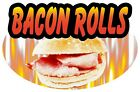 BIG Exterior Catering BACON ROLL Decal Cut Printed UV Laminated Food Sticker