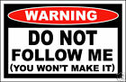 Do Not Follow Me Funny Warning Sticker Grizzly Decal