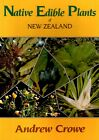 Native Edible Plants of New Zealand by Andrew Crowe