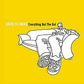 Back to Mine by Everything but the Girl (CD, May-2001, DMC (USA)LIKE NEW!!